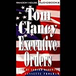 Executive Orders (       ABRIDGED) by Tom Clancy Narrated by Edward Herrmann