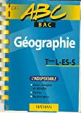 img - for ABC DU BAC, GEOGRAPHIE, Term L ES S , L'INDISPENSABLE book / textbook / text book