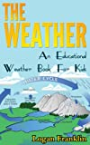THE WEATHER - An educational weather book for kids!