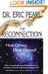 The Reconnection: Heal Others, Heal Y...