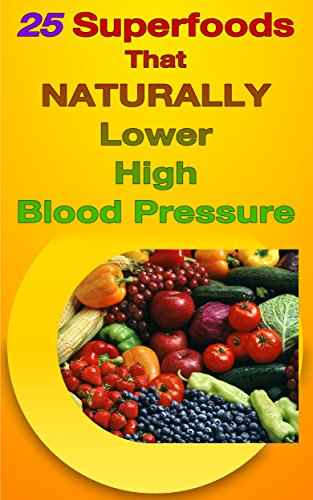 25 Superfoods That Naturally Lower High Blood Pressure (Blood Pressure Lower compare prices)