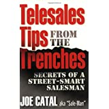 Telesales Tips From The Trenches: Secrets of a Street-Smart Salesman ~ Joe Catal