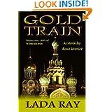 Gold Train: (Accidental Spy Russia Adventure)