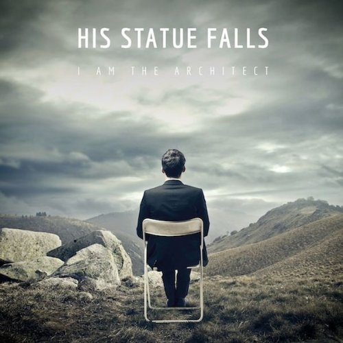 I Am the Architect by His Statue Falls (2013-10-18)
