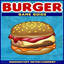 Burger Game Guide (       UNABRIDGED) by Hiddenstuff Entertainment Narrated by Kimberly Mintz