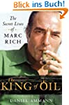 The King of Oil: The Secret Lives of...