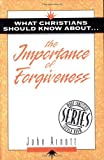 img - for What Christians Should Know about the Importance of Forgiveness: What Christians Should Know about S. book / textbook / text book