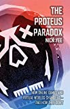 Nick Yee The Proteus Paradox: How Online Games and Virtual Worlds Change Us--And How They Don't