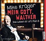 Mein Gott, Walther - Das Leben ist oft Plan B