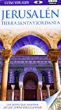 Jerusalén, Tierra Santa y Jordania (Guías Visuales 2014) (GUIAS VISUALES)