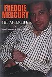 Peter Freestone Freddie Mercury: The Afterlife