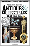 Antique Trader Antiques & Collectibles 2009 Price Guide (Antique Trader Antiques and Collectibles Price Guide)