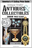 Antique Trader Antiques & Collectibles 2009 Price Guide (Antique Trader's Antiques & Collectibles Price Guide)