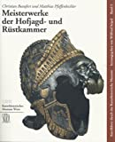 img - for Meisterwerke der Hofjagd- und R stkammer (Kunstf hrer durch das Kunsthistorische Museum, Band 3) book / textbook / text book