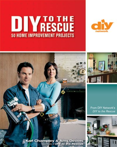 DIY to the Rescue (DIY): 50 Home Improvement Projects