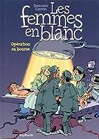 Les Femmes en Blanc - tome 26 - Opération en bourse (réédition)