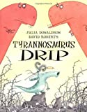 img - for Tyrannosaurus Drip book / textbook / text book