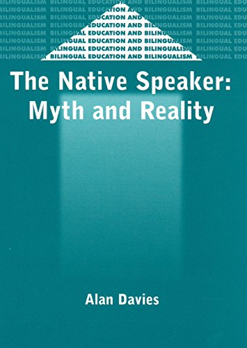 The Native Speaker: Myth and Reality (Bilingual Education and Bilingualism)