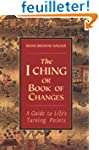 The I Ching or Book of Changes: A Gui...