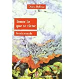 img - for [(Tener lo que se tiene: Poesia reunida)] [Author: Diana Bellessi] published on (June, 2011) book / textbook / text book