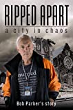 Ripped Apart: A City in Chaos