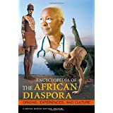 Encyclopedia of the African Diaspora: Origins, Experiences, and Culture 3-volume set
