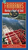 Fairbanks: Alaska's Heart of Gold (0882405284) by Brown, Tricia
