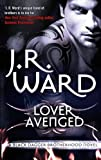 J. R. Ward Lover Avenged: Number 7 in series (Black Dagger Brotherhood)