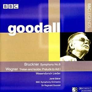 ブルックナー:交響曲第8番/ワーグナー:楽劇「トリスタンとイゾルデ」前奏曲/ヴェーゼンドンク歌曲集(ベイカー/BBC響/グッドール)(1969, 1971)