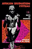 African Divination Systems: Ways of Knowing (African Systems of Thought)