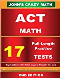 img - for ACT Math 17 Tests 2ND Edition: John's Crazy Math book / textbook / text book