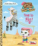 Time to Fly! (Disney Junior: Sheriff Callie's Wild West) (Little Golden Book)
