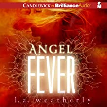 Angel Fever: Angel Series, 3 Audiobook by L. A. Weatherly Narrated by Cassandra Campbell