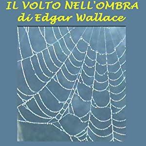 Il volto nell'ombra [The Face in the Night] | [Edgar Wallace]