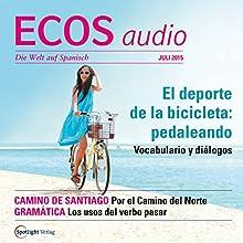 ECOS audio - El deporte de la bicicleta: pedaleando. 07/2015: Spanisch lernen Audio - Radsport: In die Pedale treten (       ungekürzt) von  div. Gesprochen von:  div.