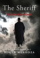 The Sheriff: The Dark Side of Good (The E. B. Roberts Chronicles Book 2)
