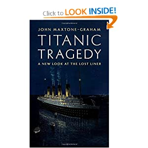 Titanic Tragedy: A New Look at the Lost Liner John Maxtone-Graham