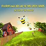 Stickspur's Magic Bees and The Three Greedy Farmers: Year of the Drought, Volume 1 | Marvin Bowen