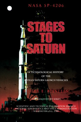 Stages to Saturn:  A Technological History of the Apollo/Saturn Launch Vehicles, by Roger E. Bilstein