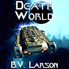 Death World: Undying Mercenaries, Book 5 (       UNABRIDGED) by B. V. Larson Narrated by Mark Boyett
