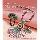Creative Native American Beadingby Ph.D. Theresa Flores...