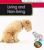 Living & Non Living (My World of Science Pack a)