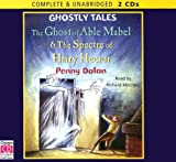 img - for The Ghost of Able Mabel & the Spectre of Hairy Hector book / textbook / text book