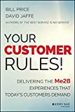 img - for Your Customer Rules!: Delivering the Me2B Experiences That Todays Customers Demand book / textbook / text book