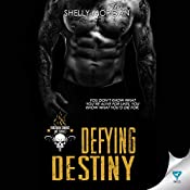 Defying Destiny: Forsaken Sinners MC Series, Book 3 | Shelly Morgan