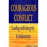 Courageous Conflict: Leading with Integrity and Authenticity