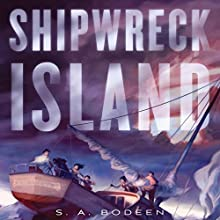 Shipwreck Island (       UNABRIDGED) by S. A. Bodeen Narrated by Kirby Heyborne