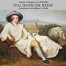 Italienische Reise Hörbuch von Johann Wolfgang von Goethe Gesprochen von: Karlheinz Gabor