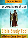The Second Letter of John: Bible Trivia Quiz & Study Guide - Education Edition (BibleEye Bible Trivia Quizzes & Study Guides - Education Edition Book 24)