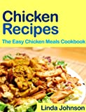 Chicken Recipes - The Easy Chicken Meals Cookbook